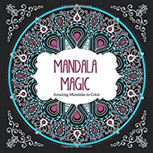 Mandala Magic: Amazing Mandalas Coloring Book for Adults