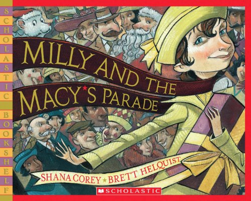 Milly and the Macy's Parade (Scholastic Bookshelf: - York Macys New Store