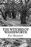 The Witches of Wandsworth: Book 4 in the Reverend Bernard Paltoquet Mystery Series (a Reverend Paltoquet Novel), Pat Herbert, 1497341701