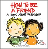 How to Be a Friend: A Book about Friendship (Just for Me Books)