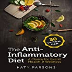 The Anti-Inflammatory Diet: A Choice for Overall Health & Wellness | Katy Parsons