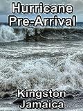 Clip: Hurricane Pre-Arrival Kingston Jamaica
