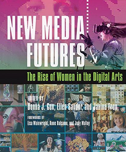 New Media Futures: The Rise of Women in the Digital Arts pdf epub