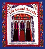 img - for Life Around the Lake: The Feasts Of Lake Patzcuaro by Maricel E. Presilla (1996-04-15) book / textbook / text book