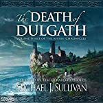 The Death of Dulgath: The Riyria Chronicles, Book 3 | Michael J. Sullivan