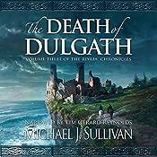 The Death of Dulgath: The Riyria Chronicles, Book 3 | Michael J. Sullivan
