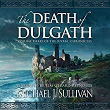 The Death of Dulgath: The Riyria Chronicles, Book 3 Audiobook by Michael J. Sullivan Narrated by Tim Gerard Reynolds, Michael J. Sullivan