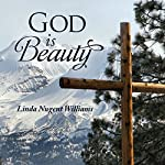 God Is Beauty | Linda Nugent Williams