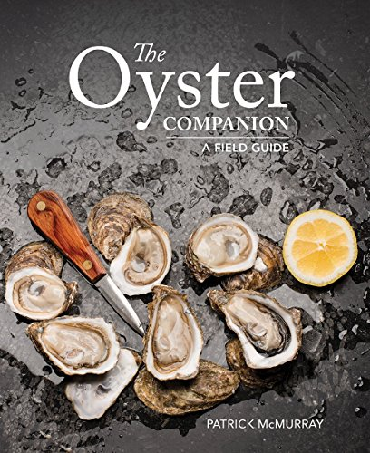 The Oyster Companion: A Field Guide by Patrick McMurray