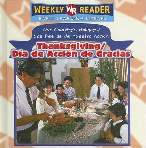 Descargar libro de amazon Thanksgiving/dia De Accion De Gracias (Our Country's Holidays/Las Fiestas De Nuestra Nacion) 0836865235 in Spanish PDF iBook