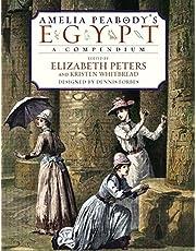 Amelia Peabody's Egypt: A Compendium