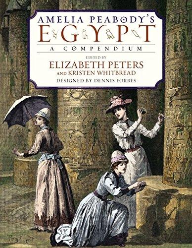 Amelia Peabody's Egypt: A Compendium (Rough Cut)