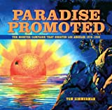 img - for Paradise Promoted: The Booster Campaign That Created Los Angeles, 1870-1930 book / textbook / text book