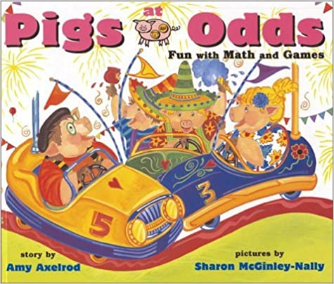 Pigs at Odds : Fun with Math and Games by Amy Axelrod (2003-07-01)