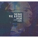 The Bridge Show,Live at Union Chapel (2cd & Dvd)