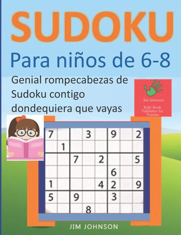 Sudoku para niños de 6 - 8 - Genial rompecabezas de Sudoku contigo dondequiera que vayas por Mr. Jim Johnson