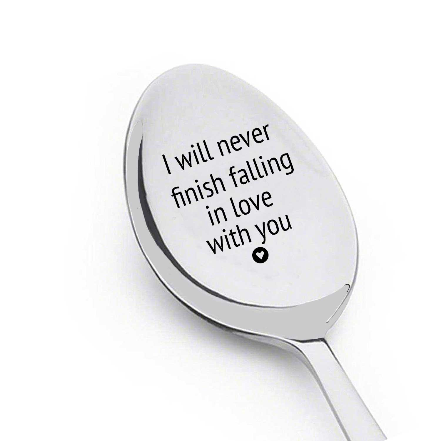 Coffee Spoon Or Tea Spoon-Kitchen Gifts - Engraved Spoon - Couples Gifts – Wedding Gifts – Engagement Gifts – Anniversary Gifts - Personalized Gift - I will never finish falling in love with you