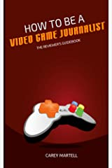 How To Be a Video Game Journalist: The Reviewer's Guidebook
