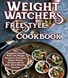 Weight Watchers Freestyle Cookbook: The Complete Guide With 200 Weight Watchers Freestyle Smart Points Recipes and 30 Days Meal Plan Success (Weight Watchers Cookbook Book 1)