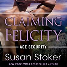 Claiming Felicity: Ace Security, Book 4 Audiobook by Susan Stoker Narrated by Erin Bennett