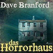 Das Horrorhaus Hörbuch von Dave Branford Gesprochen von: Umut Dirik