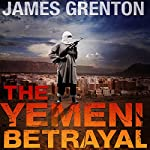 The Yemeni Betrayal | James Grenton