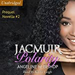 Jacmuir: Polarity: Jacmuir Prequel Series, Volume 2 | Angeline M. Bishop