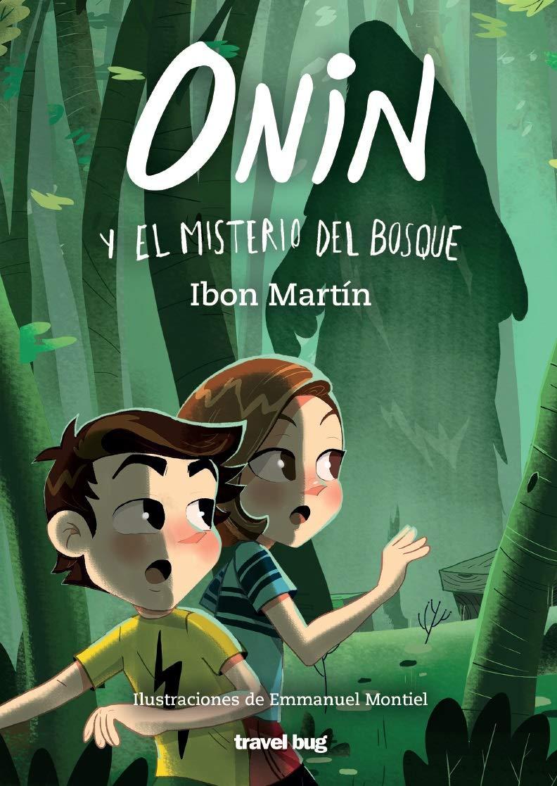 Onin Y El Misterio Del Bosque: Amazon.es: Martín, Ibon, Martín ...