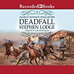 Charley Sunday's Texas Outfit: Deadfall | Stephen Lodge