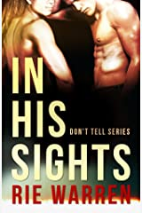 In His Sights (Don't Tell Book 4) Kindle Edition