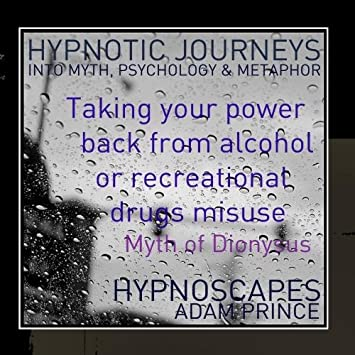 Taking Your Power Back From Alcohol Or Recreational Drugs Misuse Hypnosis  (Myth, Psychology & Metaphor) (feat  Gaia) - Single