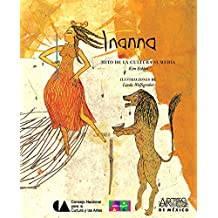 Inanna: Mito de la cultura Sumeria / Myth of the Sumerian Culture