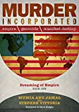 Murder Incorporated: Empire, Genocide, and Manifest Destiny: Dreaming of Empire - Book One