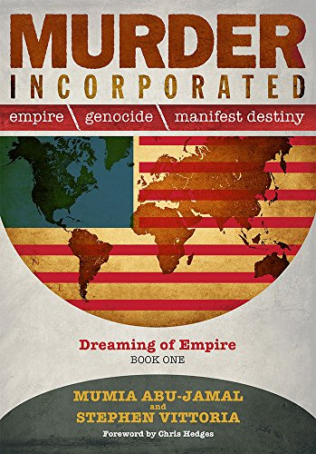 Murder Incorporated: Dreaming of Empire: Book One (Empire, Genocide, and Manifest Destiny)