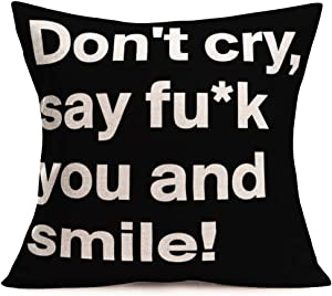 Easternproject Inspirational Quote Cotton Linen Home Decor Throw Pillow Case Cushion Cover Warm Lettering Decorative Sofa Couch Pillow Covers 18''x18'' (Don't Cry, Say Fuck You and Smile)