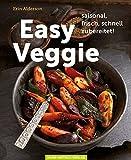 Easy Veggie: saisonal, frisch, schnell zubereitet!