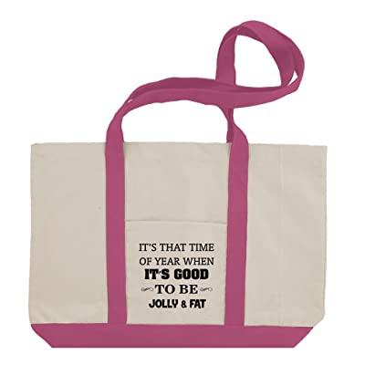 It'S That Time Good To Be Jolly & Fat 2 Cotton Canvas Boat Tote Bag Tote