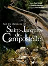 Sur les chemins de Saint-Jacques-de-Compostelle par Bélorgey