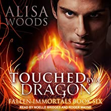 Touched by a Dragon: Fallen Immortals, Book 6 Audiobook by Alisa Woods Narrated by Noelle Bridges, Roger Wayne