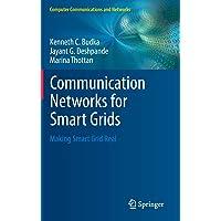Communication Networks for Smart Grids: Making Smart Grid Real