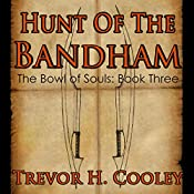 Hunt of the Bandham: The Bowl of Souls, Book 3 | Trevor H. Cooley