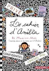 Le Cahier d'Amélia par Marissa Moss