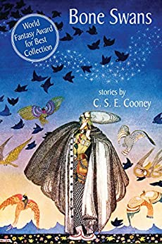 Bone Swans: Stories by [Cooney, C.S.E.]
