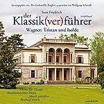 Wagner: Tristan und Isolde (Der Klassik(ver)führer - Sonderband) | Sven Friedrich