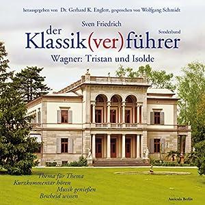 Wagner: Tristan und Isolde (Der Klassik(ver)führer - Sonderband) Hörbuch