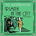 Psmith in the City Audiobook by P. G. Wodehouse Narrated by Jonathan Cecil