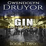 Gin: Killer on Call, Book 2 | Gwendolyn Druyor