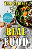 Real Food: 50 Slow Cooker Recipes With No Preservatives And Hardly Any Clean Up (Good Food Series)