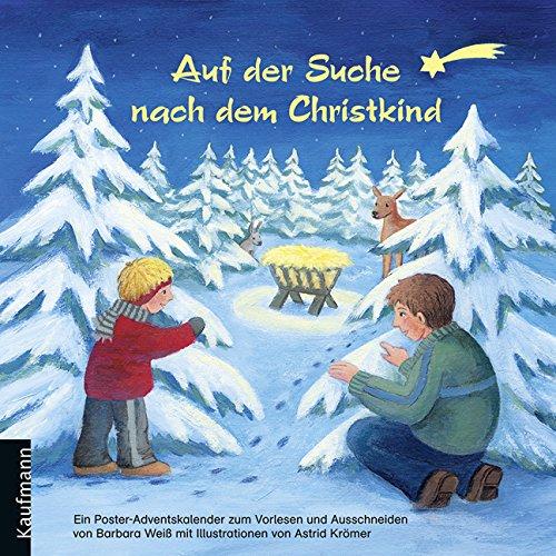 Auf der Suche nach dem Christkind: Ein Poster-Adventskalender zum Vorlesen und Ausschneiden