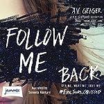 Follow Me Back   A. V. Geiger